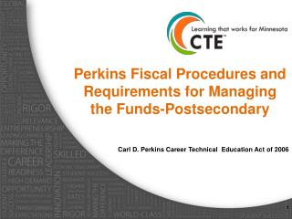 Perkins Fiscal Procedures and Requirements for Managing the Funds-Postsecondary