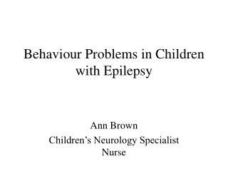 Behaviour Problems in Children with Epilepsy