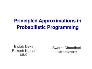 Principled  Approximations in Probabilistic Programming