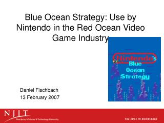 Blue Ocean Strategy: Use by Nintendo in the Red Ocean Video Game Industry