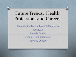 Future Trends:  Health Professions and Careers