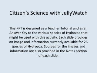 Citizen ' s Science with JellyWatch