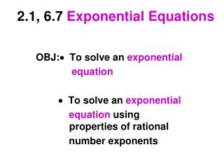 2.1, 6.7  Exponential Equations