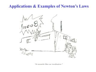 Applications & Examples of Newton�s Laws