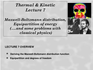 Thermal & Kinetic  Lecture 7 Maxwell-Boltzmann distribution, Equipartition of energy