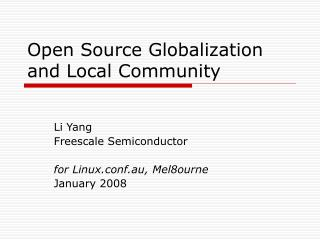 Open Source Globalization and Local Community