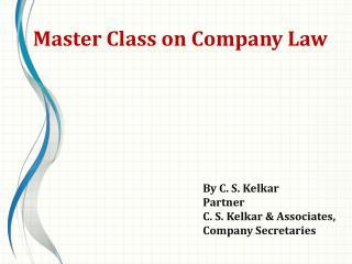 By C. S. Kelkar Partner C. S. Kelkar & Associates, Company Secretaries
