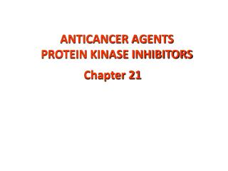 ANTICANCER AGENTS PROTEIN KINASE INHIBITORS
