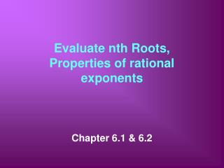 Evaluate nth Roots, Properties of rational exponents