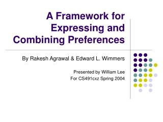A Framework for Expressing and Combining Preferences