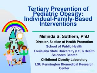 Tertiary Prevention of Pediatric Obesity: Individual-Family-Based Interventions