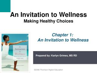 An Invitation to Wellness Making Healthy Choices