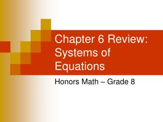 Chapter 6 Review: Systems of Equations