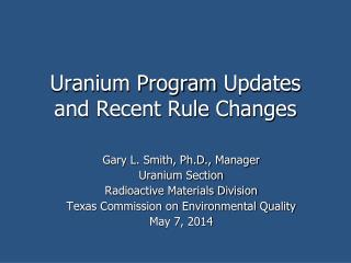 Uranium Program  Updates and Recent Rule Changes