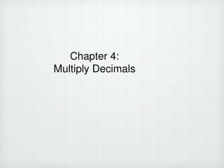 Chapter 4: Multiply Decimals