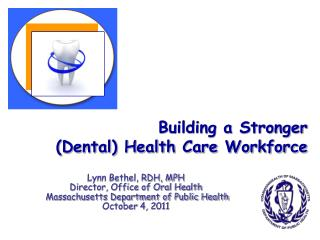 Building a Stronger  (Dental) Health Care Workforce