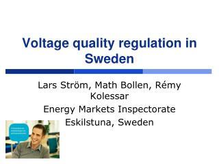 Voltage quality regulation in Sweden