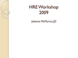 HRE Workshop 2009