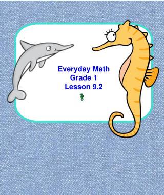 Everyday Math Grade 1 Lesson 9.2