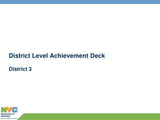 District Level Achievement Deck District 3