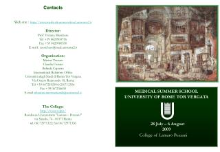 MEDICAL SUMMER SCHOOL UNIVERSITY OF ROME TOR VERGATA   28 July – 6 August  2009