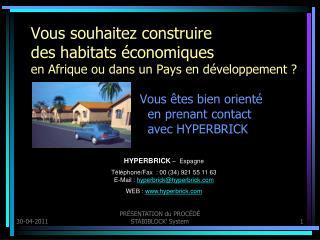 HYPERBRICK  –  Espagne Téléphone/Fax  : 00 (34) 921 55 11 63  E-Mail :  hyperbrick@hyperbrick
