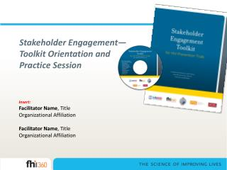 Stakeholder Engagement— Toolkit Orientation and  Practice Session