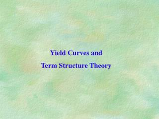 Yield Curves and  Term Structure Theory