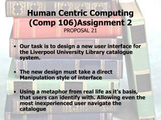 Human Centric Computing (Comp 106)Assignment 2 PROPOSAL 21