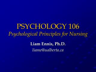 PSYCHOLOGY 106 Psychological Principles for Nursing