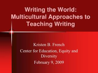 Writing the World: Multicultural Approaches to Teaching Writing