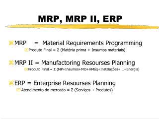 MRP, MRP II, ERP