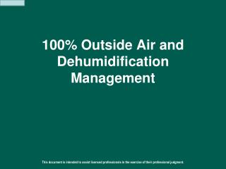 100% Outside Air and Dehumidification Management