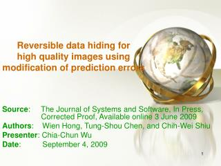 Reversible data hiding for      high quality images using modification of prediction errors