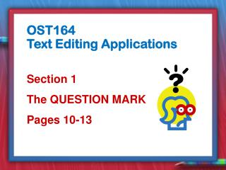 Section 1 The QUESTION MARK Pages 10-13