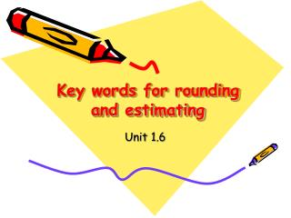 Key words for rounding and estimating