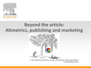 Beyond the article: Altmetrics, publishing and marketing