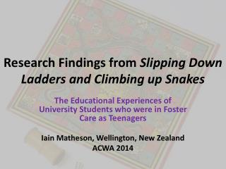 Research Findings from  Slipping  Down Ladders and Climbing up  Snakes