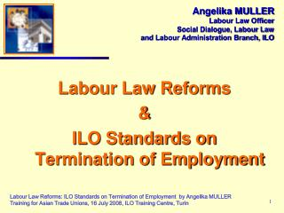 Labour Law Reforms  & ILO Standards on  Termination of Employment