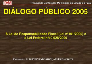 A Lei de Responsabilidade Fiscal (Lei nº101/2000) e a Lei Federal nº10.028/2000