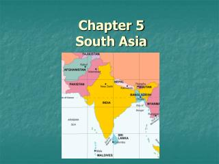 Chapter 5 South Asia