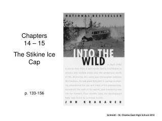 Chapters         14 – 15 The Stikine Ice Cap p. 133-156