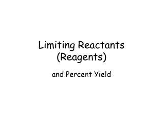 Limiting Reactants (Reagents)