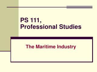 PS 111,  Professional Studies