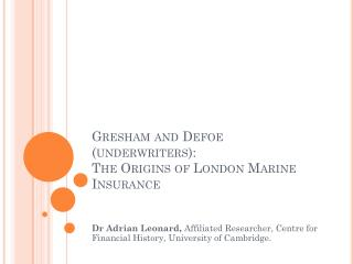 Gresham and Defoe (underwriters): The Origins of London Marine Insurance