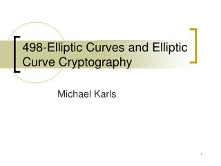 498-Elliptic Curves and Elliptic Curve Cryptography