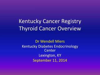 Kentucky Cancer Registry Thyroid Cancer Overview
