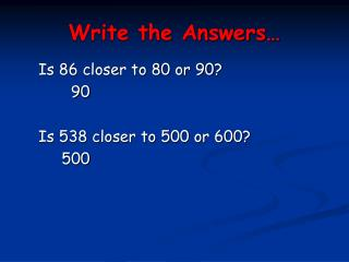 Write the Answers…