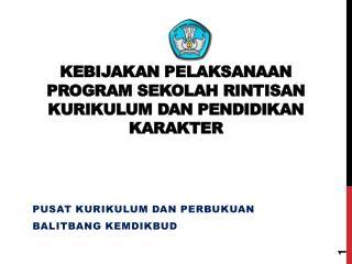 Kebijakan  pelaksanaan program sekolah rintisan kurikulum dan pendidikan karakter
