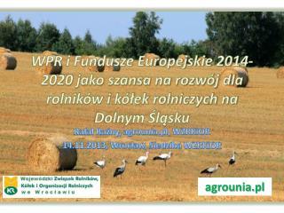 Rafa? Ra?ny,  agrounia.pl,  WZRKiOR 14.11.2013 ,  Wroc?aw, Siedziba  WZRKiOR